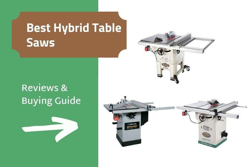 Best hybrid table saws