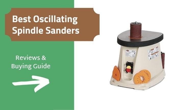 Best Oscillating Spindle Sander Review