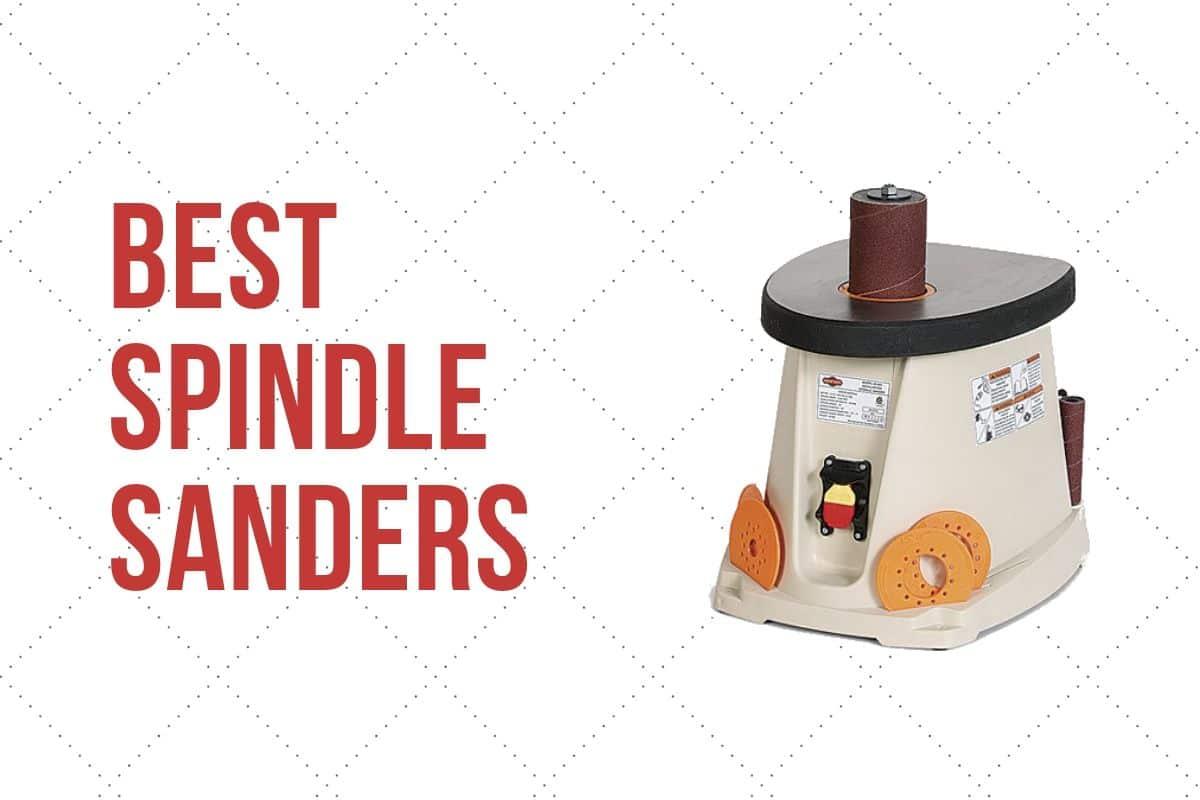 Best Spindle Sanders