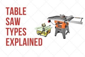 Types of table saws