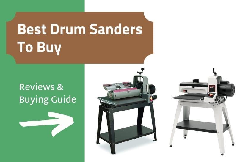 Best Drum Sanders for The Money