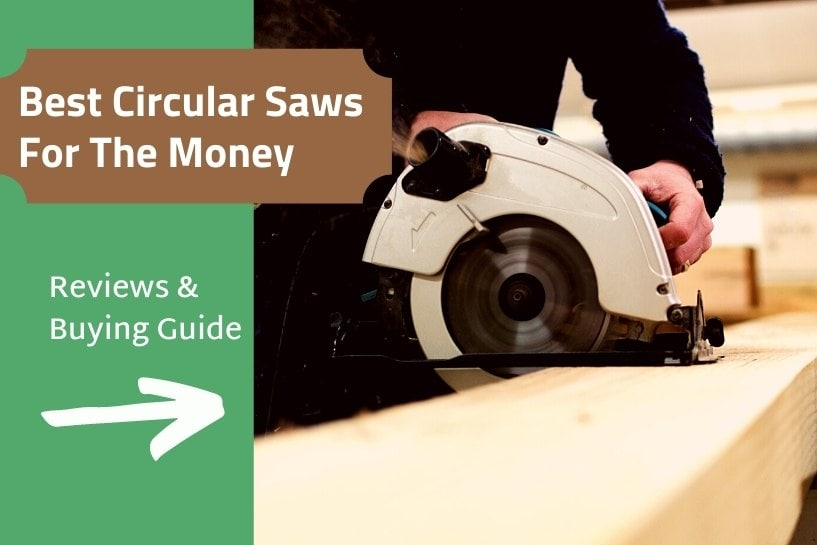 Best circular saws for the money