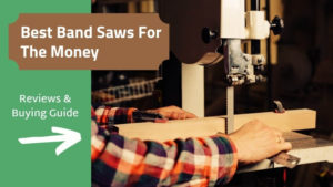 Best Band Saws for the Money