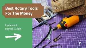 Best rotary tools: a review