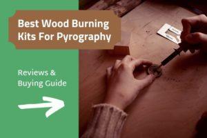 Best wood burning tool kits
