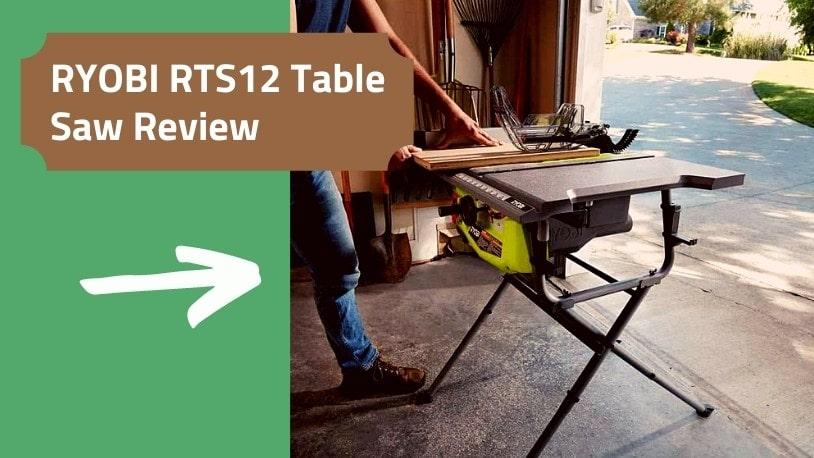 RYOBI RTS12 Table Saw Review